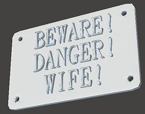 3D print model Wife Sign danager beware