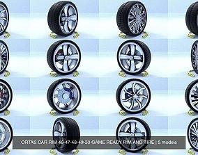 3D ORTAS CAR RIM 46-47-48-49-50 GAME READY RIM AND TIRE